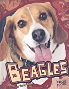 Beagles (Edge Books: All About Dogs) by…
