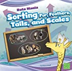 Sorting Fur, Feathers, Tails, and Scales…