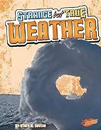 Strange but True Weather by Stacy B. Davids