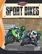 Sport Bikes (Edge Books: Full Throttle) by…