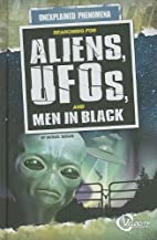 Searching for Aliens, UFOs, and Men in Black…