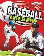 Play Baseball Like a Pro: Key Skills and…