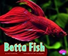 Betta Fish (Pebble Plus: Colorful World of…