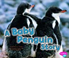 A Baby Penguin Story (Pebble Plus: Baby…