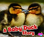 A Baby Duck Story (Pebble Plus: Baby…