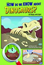 How Do We Know About Dinosaurs? A Fossil…