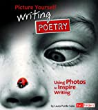 Picture Yourself Writing Poetry: Using…