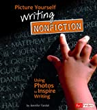 Picture Yourself Writing Nonfiction: Using…