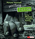 Picture Yourself Writing Fiction: Using…