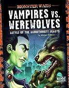Vampires vs. Werewolves; Battle of the…