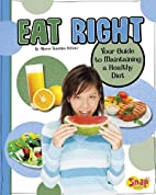Eat Right: Your Guide to Maintaining a…