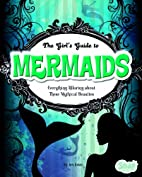 The Girls' Guide to Mermaids (Snap Books:…