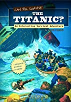Can You Survive the Titanic?: An Interactive…