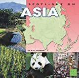 A. R. Schaefer: Spotlight on Asia (Spotlight on the Continents)