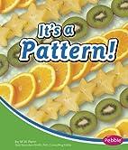 It's a Pattern! (Pebble Books: Pebble Math)…