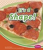 It's a Shape! (Pebble Math) by M.W.…