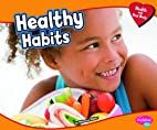 Healthy Habits (Pebble Plus: Health and Your…