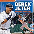 Derek Jeter: Baseball Superstar (Superstar…