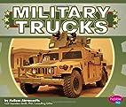 Military Trucks (Pebble Plus: Military…