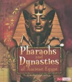 Pharaohs and Dynasties of Ancient Egypt…