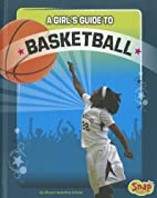 A Girl's Guide to Basketball (Snap Books:…