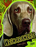 Weimaraners (Edge Books: All About Dogs) by…