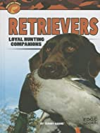 Retrievers: Loyal Hunting Companions (Edge…