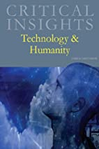 Technology and Humanity (Critical Insights)…