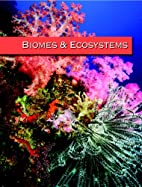 Biomes and Ecosystems by Robert Warren…