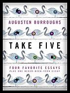 Take Five: Four Favorite Essays Plus One…
