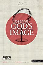 The Gospel Project for Adults: Bearing God's…