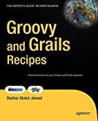 Groovy and Grails Recipes (Recipes: a…