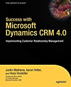 Success with Microsoft Dynamics CRM 4.0 :…