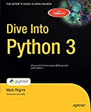 Pilgrim, Mark: Dive Into Python 3 (Books for Professionals by Professionals)