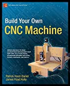 Build Your Own CNC Machine by Patrick…