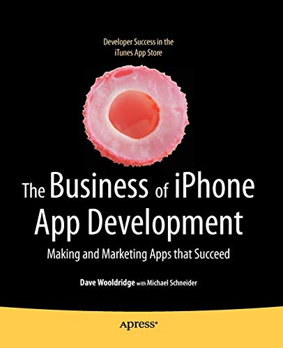 the-business-of-iphone-app-development-making-and-marketing-apps-that-succeed