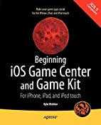 Beginning iOS Game Center and Game Kit: For…