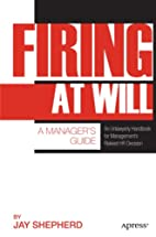 Firing at Will: A Manager's Guide by Jay…
