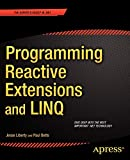 Liberty, Jesse: Programming Reactive Extensions and LINQ