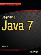 Beginning Java 7 by Jeff Friesen