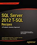 Brimhall, Jason: SQL Server 2012 T-SQL Recipes: A Problem-Solution Approach