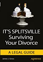 It's Splitsville: Surviving Your Divorce by…
