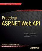 Practical ASP.NET Web API by Badrinarayanan…