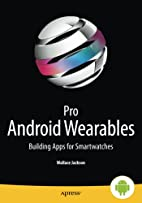 Pro Android Wearables: Building Apps for…