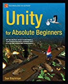Unity for Absolute Beginners by Sue Blackman