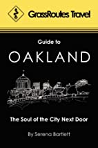 GrassRoutes Travel Guide to Oakland: The…
