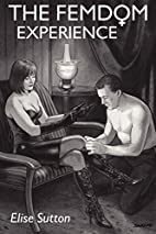 The Femdom Experience by Elise Sutton