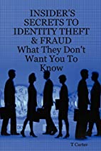 Insider's Secrets To Identity Theft: What…