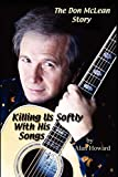 Howard, Alan: The Don McLean Story: Killing Us Softly With His Songs