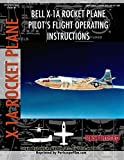United States Air Force: Bell X-1a Rocket Plane Pilot&#39;s Flight Operating Instructions